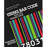 Using Bar Code: Why It's Taking Over by David J Collins and Nancy N Whipple